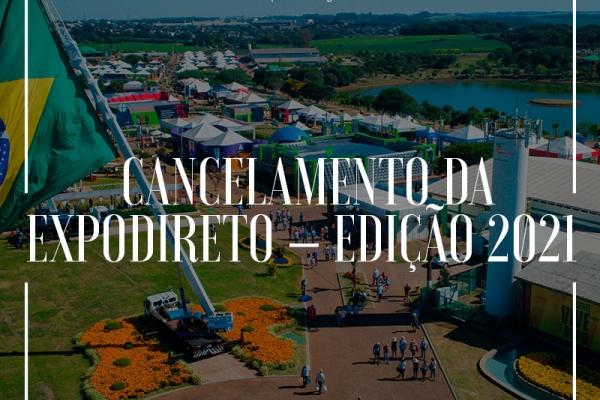 Cancelamento da edição 2021 da Expodireto por precaução sanitária.